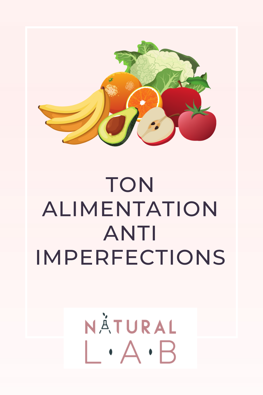 Ton alimentation anti-imperfections